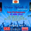 Water Splash 2 +Water Concert [15th June]